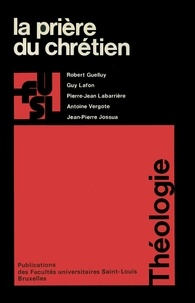 Robert Guelluy et Guy Lafon - La prière du chrétien.