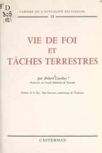 Robert Guelluy et  Collège dominicain de théologi - Vie de foi et tâches terrestres.