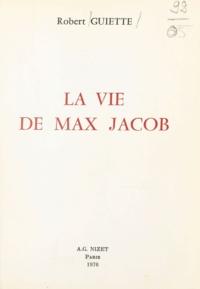Robert Guiette - La vie de Max Jacob.