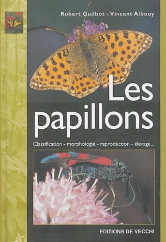 Robert Guilbot et Vincent Albouy - Les Papillons.