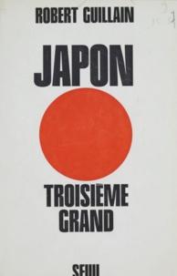 Robert Guillain et Jean Lacouture - Japon, troisième grand.