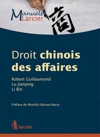 Robert Guillaumond et Jianping Lu - Droit chinois des affaires.
