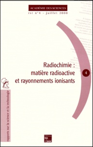 Robert Guillaumont - Radiochimie : matière radioactive et rayonnements ionisants.