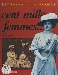 Robert Guinot - Cent mille femmes....