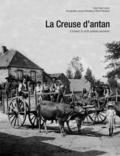Robert Guinot - La Creuse d'antan - A travers la carte postale ancienne.