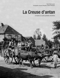 Robert Guinot - La Creuse d'antan - A travers la carte postale ancienne.