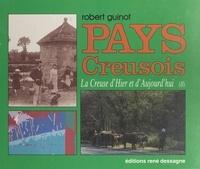 Robert Guinot - La Creuse d'hier et d'aujourd'hui (2). Pays creusois.