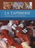 Robert Guinot - La tapisserie d'Aubusson et de Felletin.