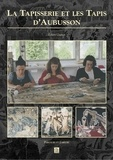 Robert Guinot - La tapisserie et le tapis d'Aubusson.