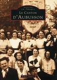 Robert Guinot - Le canton d'Aubusson.