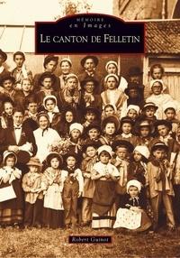Robert Guinot - Le canton de Felletin.