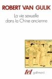 Robert Gulick - La vie sexuelle dans la Chine ancienne.