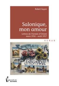 Robert Guyon - Salonique, mon amour....