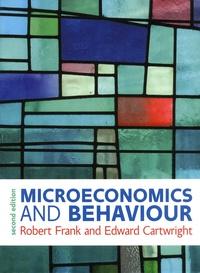 Robert H. Frank et Edward Cartwright - Microeconomics and Behaviour.