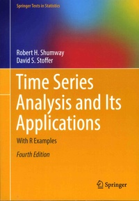 Robert-H Shumway et David-S Stoffer - Time Series Analysis and Its Applications - With R Examples.