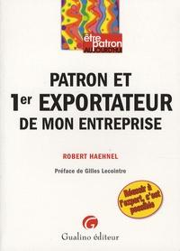 Robert Haehnel - Patron et 1er exportateur de mon entreprise.