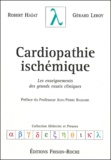 Robert Haïat et Gérard Leroy - Cardiopathie ischémique - Les enseignements des grands essais cliniques.