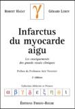 Robert Haïat et Gérard Leroy - Infarctus du myocarde aigu - Les enseignements des grands essais cliniques.