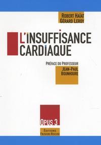Robert Haïat et Gérard Leroy - L'insuffisance cardiaque.