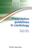 Robert Haïat et Gérard Leroy - Prescription guidelines in cardiology.