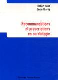 Robert Haïat et Gérard Leroy - Recommandations et prescriptions an cardiologie.