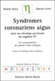 Robert Haïat et Gérard Leroy - Syndromes coronariens aigus sans sus-décalage persistant du segment ST - Les enseignements des grands essais cliniques.