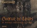 Robert Hainard - Choeur de loups et autres histoires d'ours.