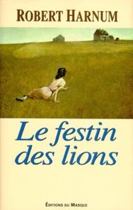 Robert Harnum - Le festin des lions.