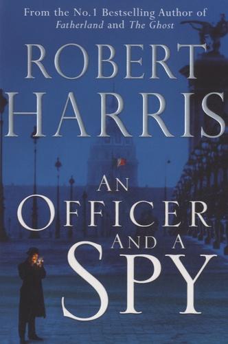 Robert Harris - An Officer and a Spy.