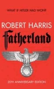 Robert Harris - Fatherland. 20th Anniversary Edition.
