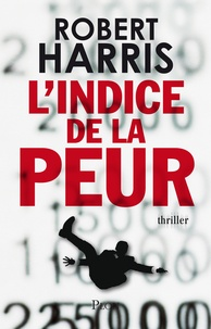 Robert Harris - L'indice de la peur.