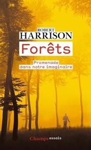 Robert Harrison - Forêts - Promenade dans notre imaginaire.