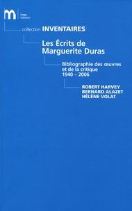 Robert Harvey et Bernard Alazet - Les écrits de Marguerite Duras - Bibliographie des oeuvres et de la critique (1940-2006).
