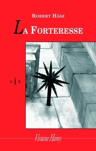 Robert Hasz - La Forteresse.