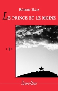 Robert Hasz - Le Prince et le moine.