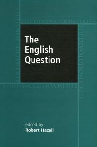 Robert Hazell - The English Question.