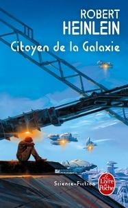 Robert Heinlein - Citoyen de la Galaxie.