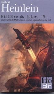 Robert Heinlein - Histoire du futur Tome 4 : Les enfants de Mathusalem suivi de Les orphelins du ciel.