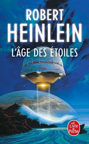 Robert Heinlein - L'Âge des étoiles.