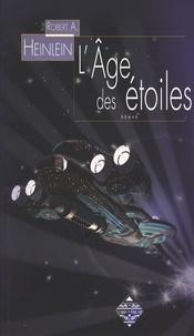 Robert Heinlein - L'Age des étoiles.