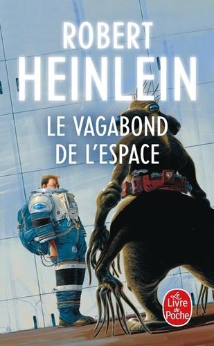 Robert Heinlein - Le Vagabond de l'espace.