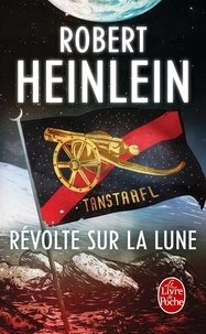 Robert Heinlein - Révolte sur la lune.