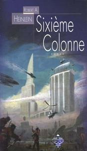 Robert Heinlein - Sixième Colonne.