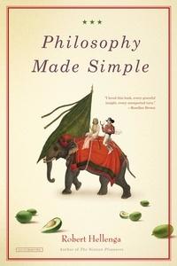 Robert Hellenga - Philosophy Made Simple.