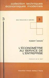 Robert Henon et André Piatier - L'économétrie au service de l'entreprise.