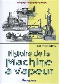 Robert Henry Thurston - Histoire de la machine à vapeur.