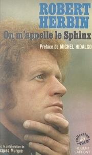 Robert Herbin et Michel Hidalgo - On m'appelle le Sphinx.