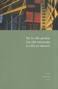 Robert Hérin - De la ville perdue à la ville retrouvée, la ville en devenir.