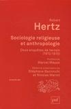 Robert Hertz - Sociologie religieuse et anthropologie - Deux enquêtes de terrain, 1912-1915.