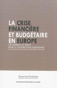 Robert Hertzog et Christian Mestre - La crise financière et budgétaire en Europe - Un moment de vérité pour la construction européenne.